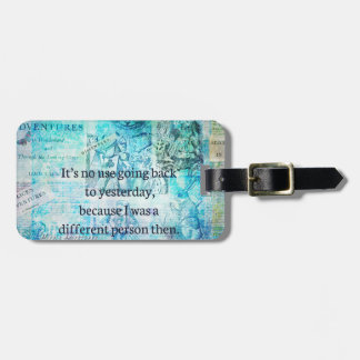 Alice in wonderland whimsical quote luggage tag