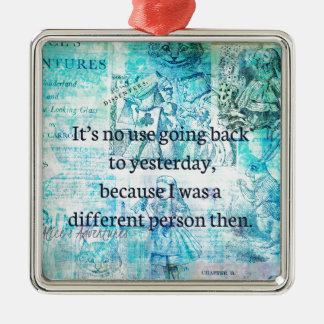 Alice in wonderland whimsical quote metal ornament
