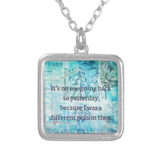 Alice in wonderland whimsical quote silver plated necklace