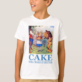 """ALICE SAYS, """"CAKE WILL MAKE IT BETTER"""" TSHIRTS"""