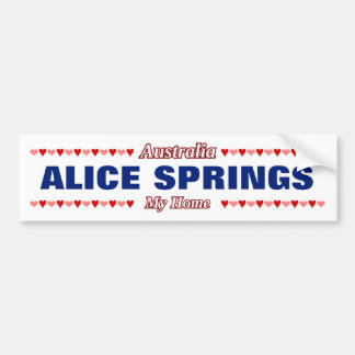 ALICE SPRINGS - My Home - Australia; Hearts Bumper Sticker
