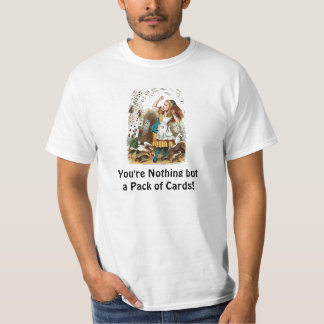"""Alice: """"You're Nothing but a Pack of Cards!"""" T-Shirt"""