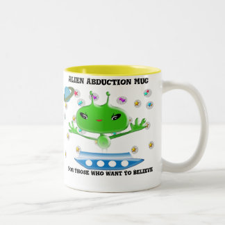 Alien Abduction Mug For Those Who Want to Believe