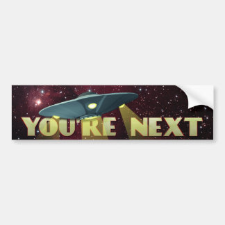 Alien Abduction, You Are Next Bumper Sticker