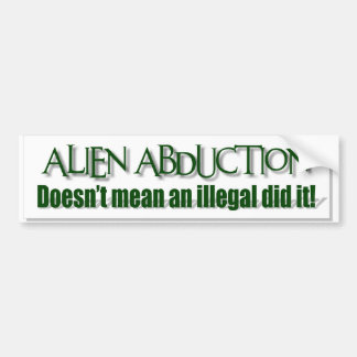 Alien Abductions Bumper Sticker