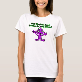 Alien Doesn't Believe T-Shirt