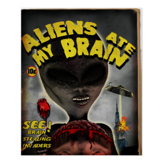 Aliens Ate My Brain Poster