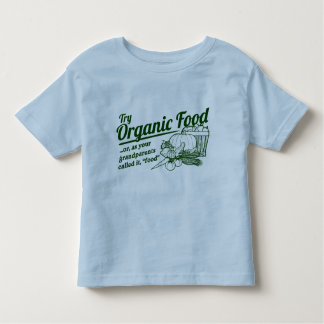 Aliment biologique - vos grands-parents l'ont tee shirt