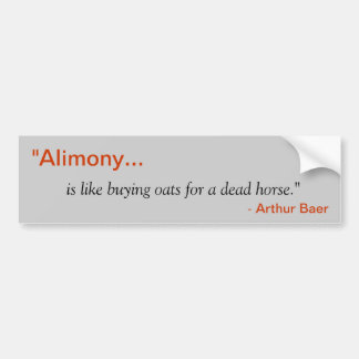 """Alimony"" Bumper Sticker"