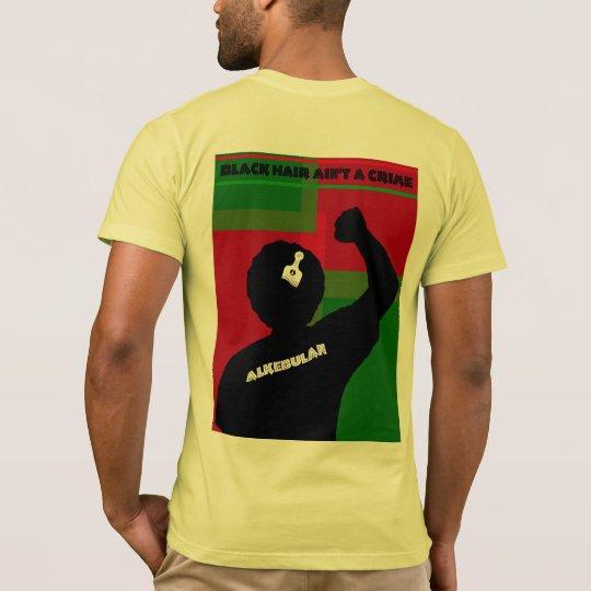 ALKEBULAN - BLACK HAIR AIN'T A CRIME v2 BACK T-Shirt