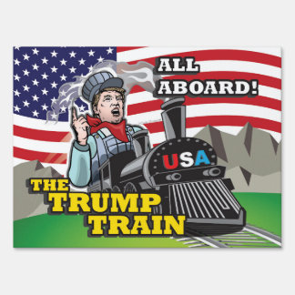All Aboard The Trump Train! Pro Trump USA 1st MAGA Sign