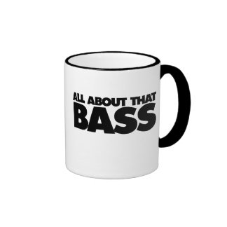 All about that bass coffee mug