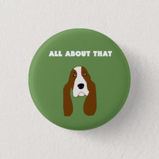 All about that Basset  button