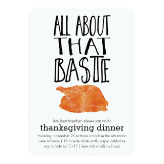 """All About that Baste Thanksgiving Dinner 5"""" X 7"""" Invitation Card"""