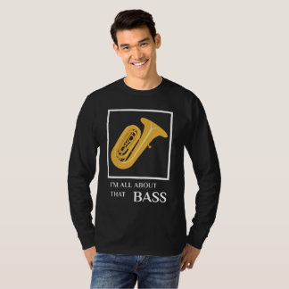 All About that...Tuba T-Shirt