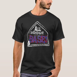 All about the Base - Baseball tshirt
