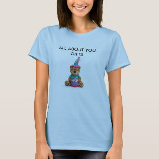All about you gifts T-Shirt