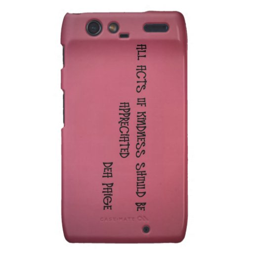 ALL ACTS OF KINDNESS SHOULD BE APPRECIATED MOTOROLA DROID RAZR COVERS