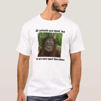 All animals are equal, but, some are more equal T-Shirt