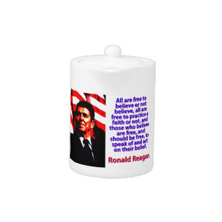 All Are Free To Believe - Ronald Reagan