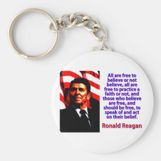 All Are Free To Believe - Ronald Reagan Basic Round Button Keychain