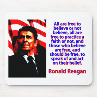 All Are Free To Believe - Ronald Reagan Mouse Pad