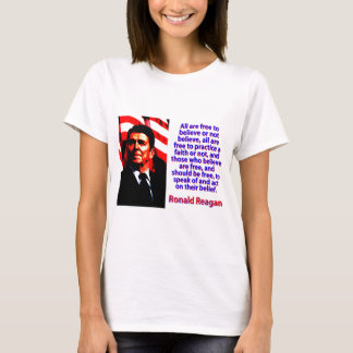 All Are Free To Believe - Ronald Reagan T-Shirt