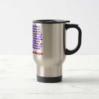 All Are Free To Believe - Ronald Reagan Travel Mug