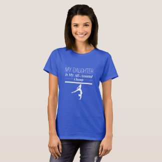 All-Around Champ Daughter Gymnastics Parent Shirt