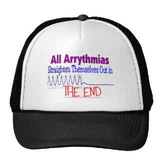 All arrhythmias straighten themselves out END Trucker Hat