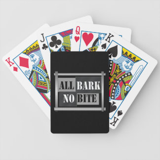 All bark no bite. bicycle playing cards