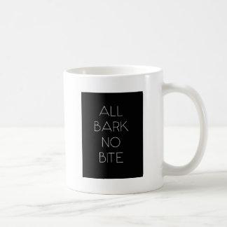All Bark No Bite Coffee Mug