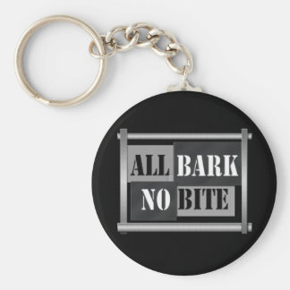 All bark no bite. keychain