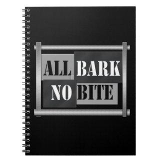 All bark no bite. note books