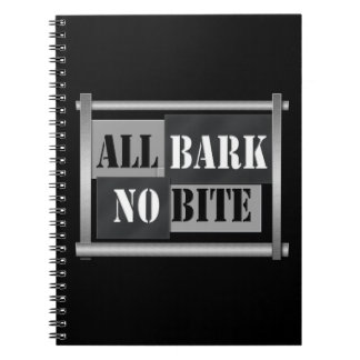 All bark no bite. notebooks