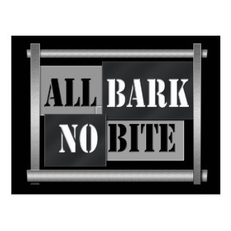 All bark no bite. postcard