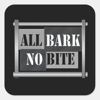 All bark no bite. square sticker