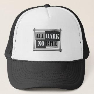 All bark no bite. trucker hat