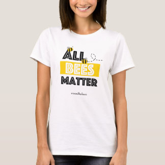 All Bees Matter - Hashtag Save The Bees T-Shirt