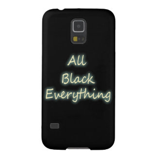 All Black Everything - Quote Galaxy S5 Cover