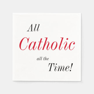 All Catholic All the Time! Disposable Napkin
