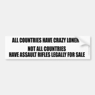 ALL COUNTRIES HAVE CRAZY LONERS BUMPER STICKER