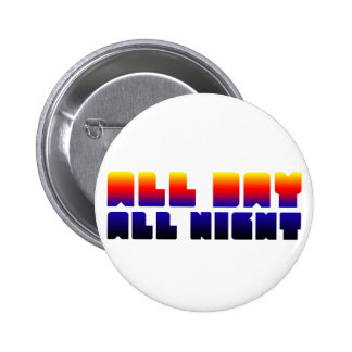 All Day All Night 2 Inch Round Button