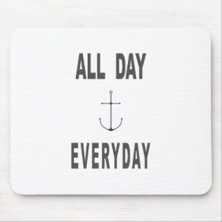 All Day Everyday Anchor Sailing Mouse Pad