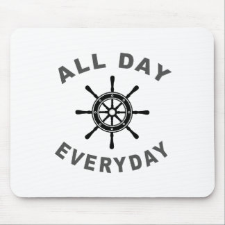 All Day Everyday Sailing Wheel Mouse Pad