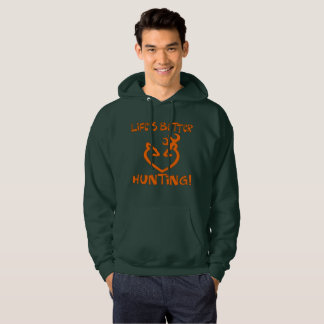 "All Day Long: ""Life's Better Hunting"" Hoodie"