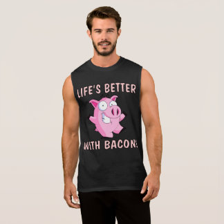 """All Day Long: """"Life's Better With Bacon!"""" Muscle T Sleeveless Shirt"""