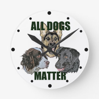 All dogs matter round clock