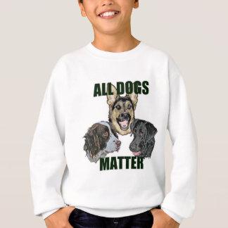 All dogs matter sweatshirt