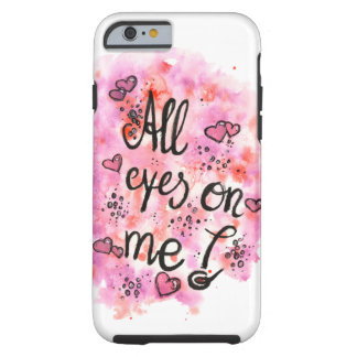 All eyes on ME mobile phone covering Tough iPhone 6 Case